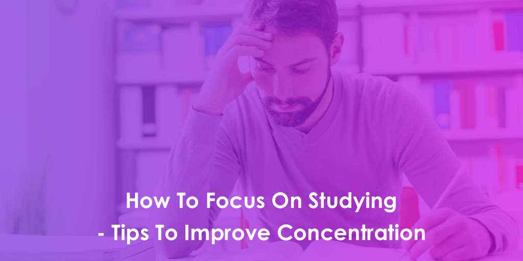 How To Focus On Studying